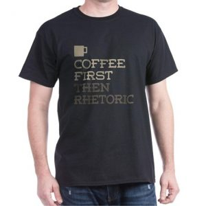 coffee_then_rhetoric_tshirt